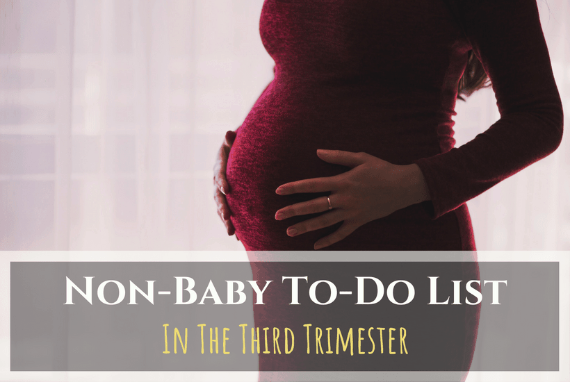 Non-Baby Related Third Trimester Checklist