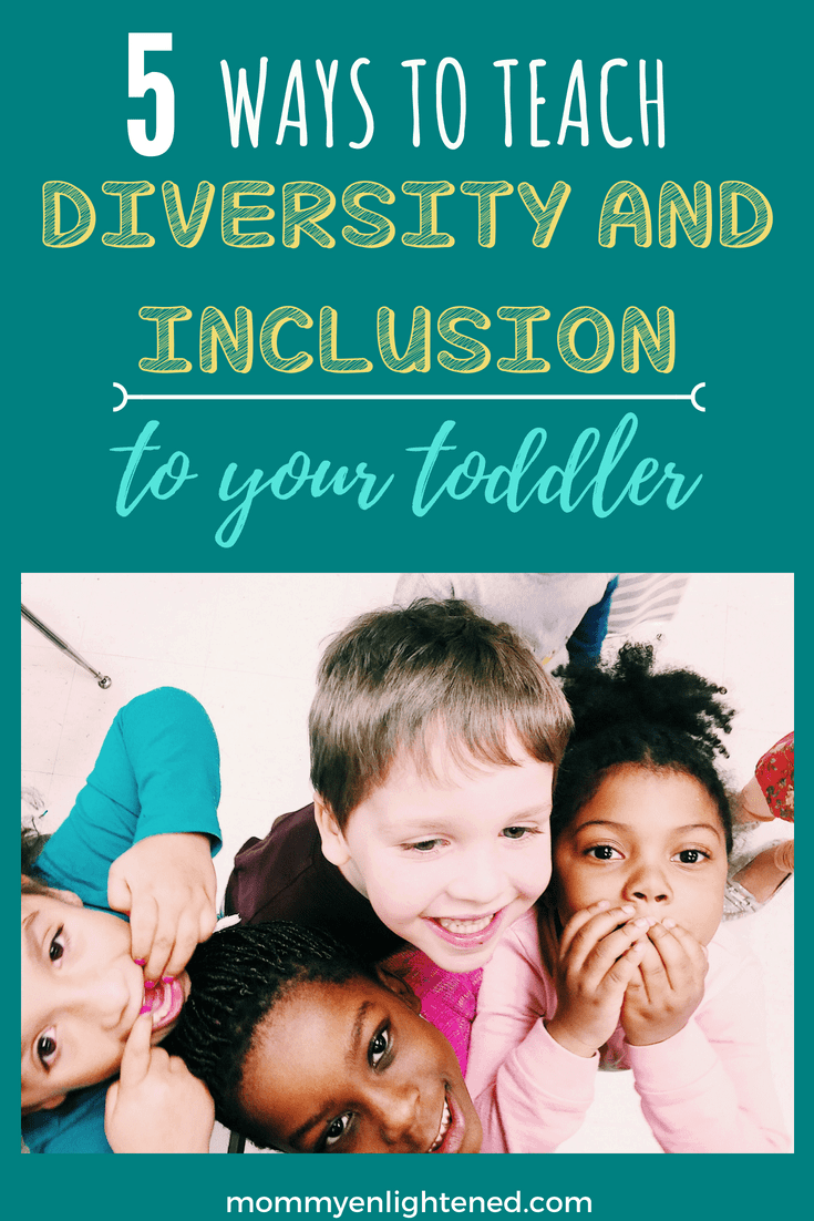 Diversity and inclusion are essential lessons that we, as parents, can teach our kids. Here are five actionable steps you can take to teach your child love and acceptance of everyone.