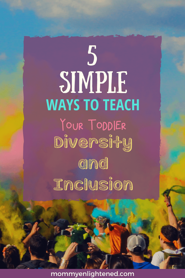 Diversity and inclusion are essential lessons that we as parents can teach our kids. Here are five actionable steps you can take to teach your child love and acceptance of everyone. Includes a list of different things you can do to teach your toddler acceptance and tolerance at a young age.
