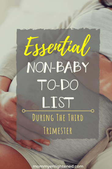 An essential non-baby related list of non-baby related things that must be done in the third trimester of pregnancy