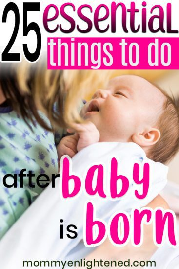 25 things to do after your baby is born. Here are some necessary tasks that should be completed after labor and delivery of your newborn. Congrats on being a new mom! #mommyenlightened #newmom #motherhood #baby
