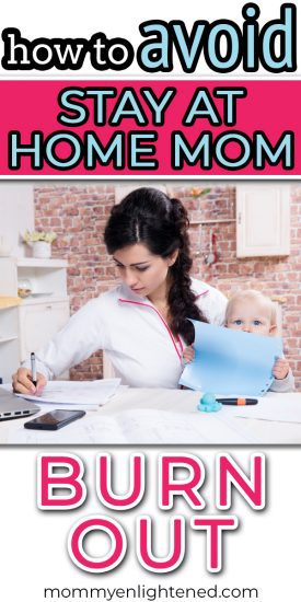 If you are a stay at home mom, burnout can be incredibly difficult to mitigate. Staying home with your kids is a gift, but that doesn't mean it's not incredibly difficult at times. Here are some actionable tips that you can use to make it easier! #mommyenlightened #stayathome #stayathomemom #sahm