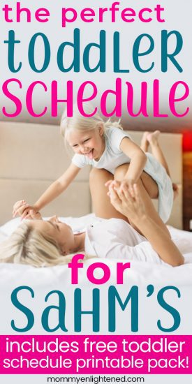 If you are looking to create a daily toddler schedule as a stay at home mom, we have all of the tools you need to do so. Having routine in your life is key to less overwhelm and stress. #mommyenlightened #toddlerschedule #dailyschedule #dailytoddlerschedule