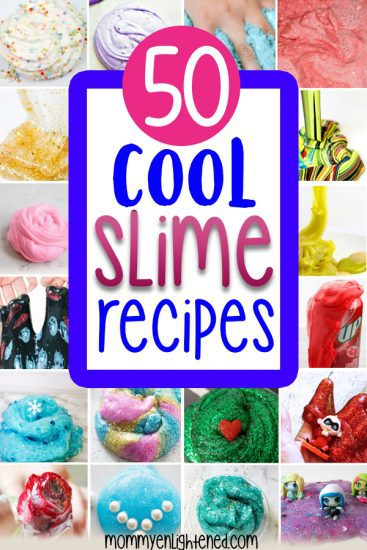 A Pinterest pin that says--If you're looking for cool slime recipes, we have tons of unique ideas you probably haven't tried before. It's a great art project or activity for kids and families of all ages. From fluffy slime to glow in the dark and themed slime - we have it all! #mommyenlightened #slimerecipes #coolslime